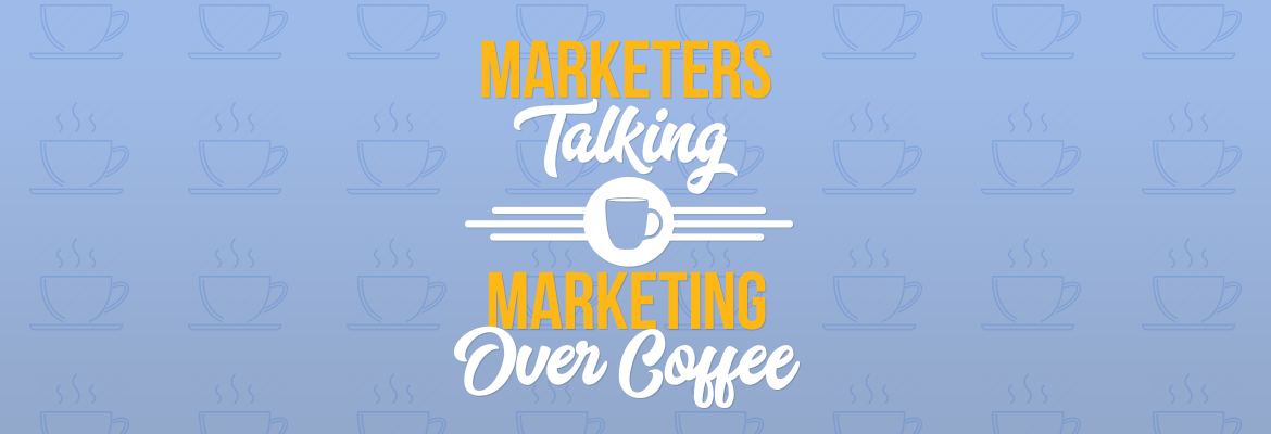 Marketers Talking Marketing Over Coffee